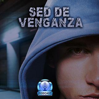 Sed De Venganza (Capitulo 2)