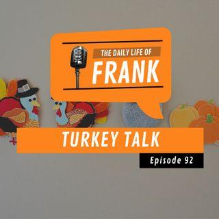 Episode 92 - Turkey Talk