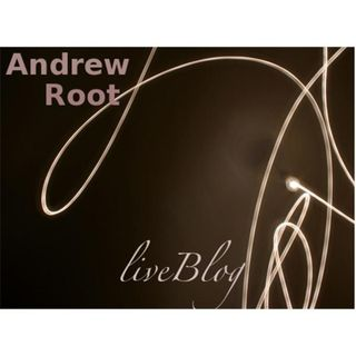 Andrew Root liveBlog