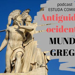 Antiguidade Ocidental - MUNDO GREGO / EP.7