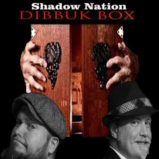 Dibbuk Box on Shadow Nation w/Author-Owner Jason Haxton (Halloween Special)