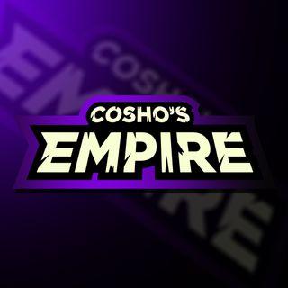 """Cosho's Empire #56: """"Con mi franquicia no te metas"""""""