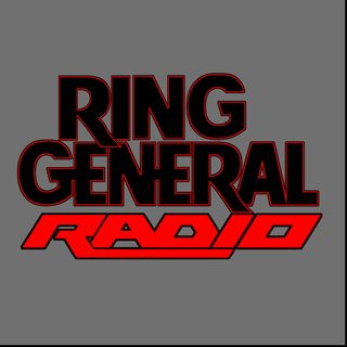 Ring General Radio: We're Entering Mania!