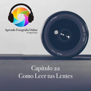 Capítulo 22 Podcast - Como Leer tus Lentes