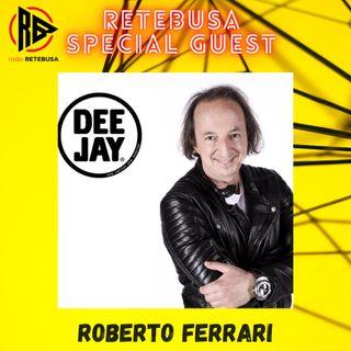 Roberto Ferrari Special Guest from Radio Deejay