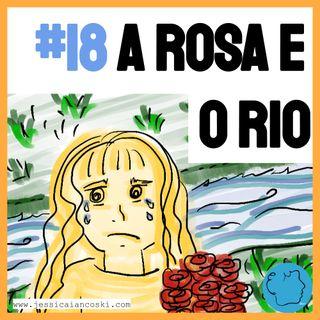 [T2 #8] A Rosa e O Rio - Histórias para Dormir