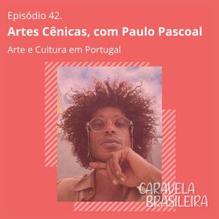 #42 Artes Cênicas em Portugal, com Paulo Pascoal