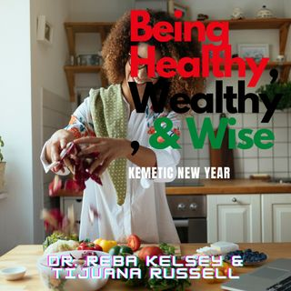 Kemetic New Year Discussion 2021 - Being Healthy, wealthy, & Wise