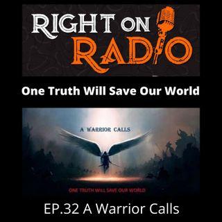 EP.32 A Warrior Calls