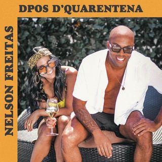 Nelson Freitas - Dpos D Quarentena (Afro Pop)