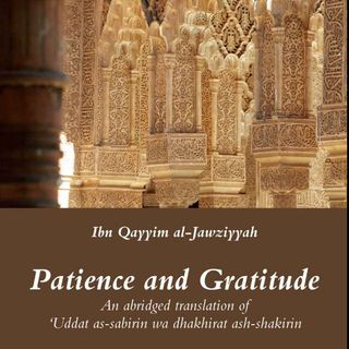 02 Patience & Gratitude by Ibnu Qayyim al-Jawziyyah (Chapter 1: The Definition of Patience)