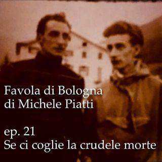 Se ci coglie la crudele morte - Favola di Bologna - s01e21