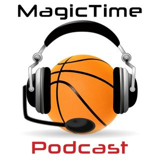 Magic Time Podcast Offseason June 20