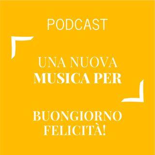 #206 - Una nuova musica per Buongiorno Felicità | Buongiorno Felicità!
