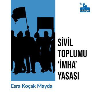 Sivil toplumu 'imha' yasası
