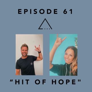 Episode 61- Hit of Hope, Shout out to Alex and Shinny