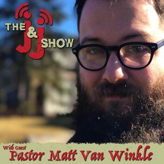 Episode 13 (w/Pastor Matt Van Winkle)