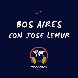 #4 Bos Aires con Jose Lemur