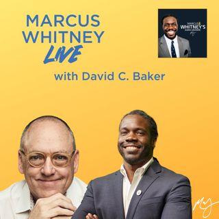 Marcus Whitney LIVE Ep. 16 - David Baker