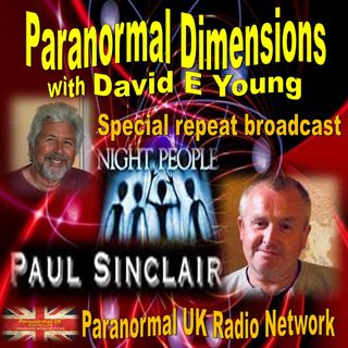 Paranormal Dimensions - Paul Sinclair: Night People - 09/06/2021