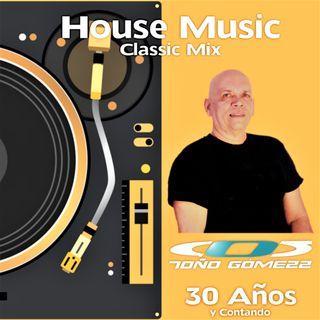 HOUSE MUSIC CLASSIC MIX - TOÑO GOMEZZ