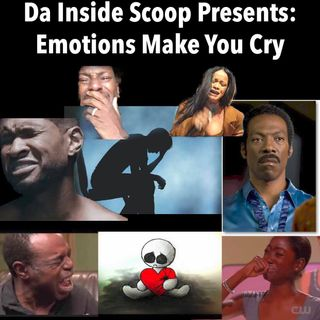 Emotions Make you Cry