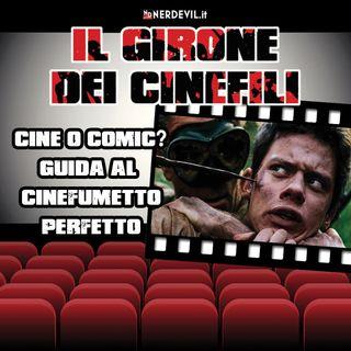 Il girone dei cinefili 04/07/21 - Cine o comic? Guida al cinefumetto perfetto