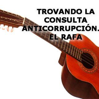 Trovando la Consulta anticorrupción: el Rafa