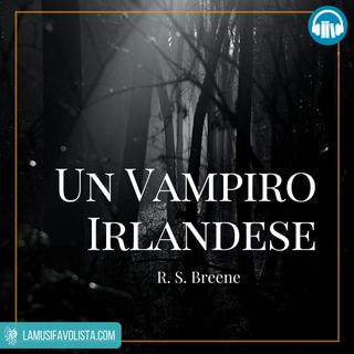 UN VAMPIRO IRLANDESE • R.S. Breene ☎ Audioracconto ☎ Storie per Notti Insonni  ☎