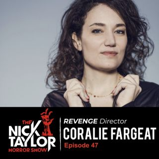 REVENGE Director, Coralie Fargeat [Episode 47]