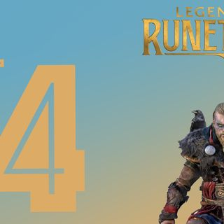 Ep.4 - Vichinghi incappucciati & Cronache di lame misteriose + Provato Legends of Runeterra