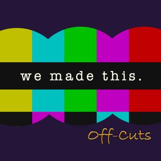 We Made This - Off-Cuts