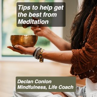 Tips to help get the best from Meditation