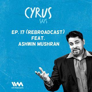 Ep. 17: (Rebroadcast): Ashwin Mushran
