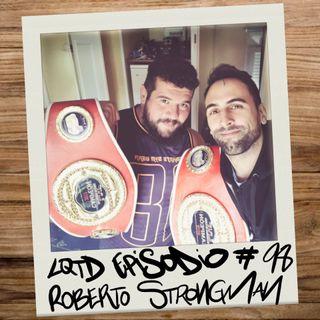 #98: Roberto Strongman - El hombre más fuerte de España