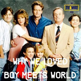 "Why We Loved ""Boy Meets World"""
