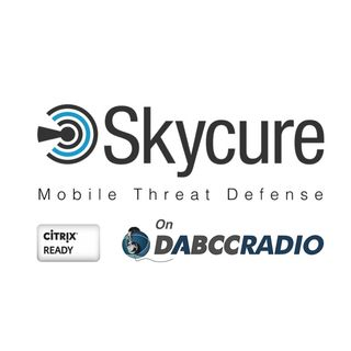 Skycure / Citrix Ready – Mobile Security: Predict, Detect and Prevent Physical, Malware, Network and Vulnerabilities Podcast - Episode 269