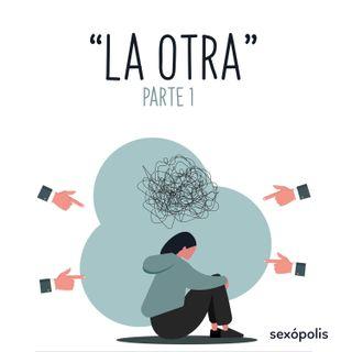 """""""La otra"""" Parte 1"""