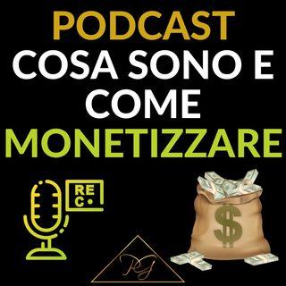 Podcast! Cosa Sono e come puoi guadagnare?