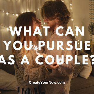 2185 What Can You Pursue as a Couple?
