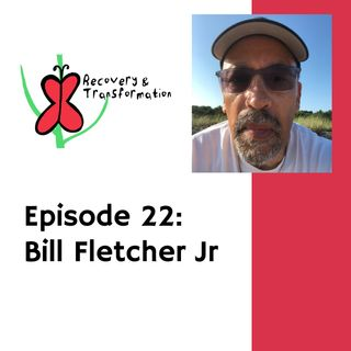 #22 Bill Fletcher Jr on Labor Organizing in the USA