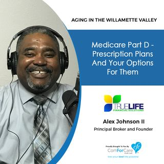 10/30/18: Alex Johnson II with TrueLife Financial Solutions, LLC | Medicare Part D - Prescription Plans and Your Options for Them