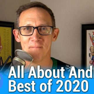 All About Android 504: Best of 2020
