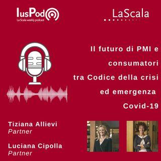 Ep. 60 IusPod Il futuro di PMI e consumatori tra Codice della crisi ed emergenza Covid-19
