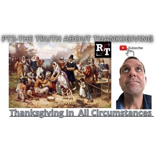 PT2-Thanksgiving To God In All Circumstances - 11:25:20, 6.32 PM