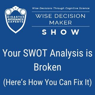 #13: Your SWOT Analysis is Broken (Here's How You Can Fix It)
