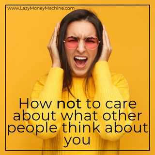 61: How not to care about what other people think about you