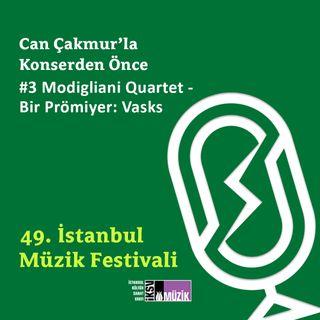 #3 Modigliani Quartet - Bir Prömiyer: Vasks