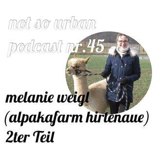 not so urban podcast nr.45: Melanie Weigl (Alpakafarm Hirtenaue) 2ter Teil