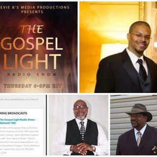 The Gospel Light Radio Show - (Episode 108)